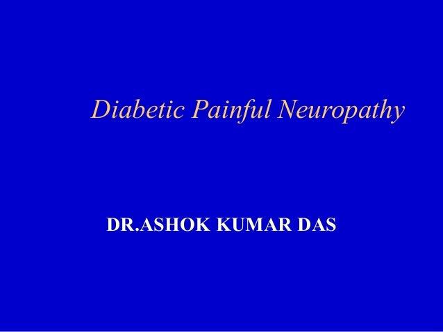Diabetic Painful Neuropathy DR.ASHOK KUMAR DAS
