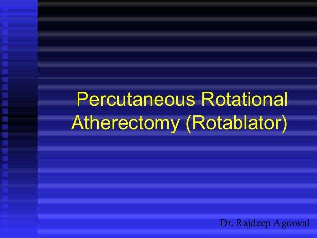 Dr. Rajdeep Agrawal Percutaneous Rotational Atherectomy (Rotablator)