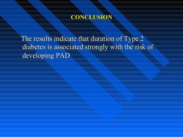 CONCLUSIONCONCLUSION The results indicate that duration of Type 2The results indicate that duration of Type 2 diabetes is ...