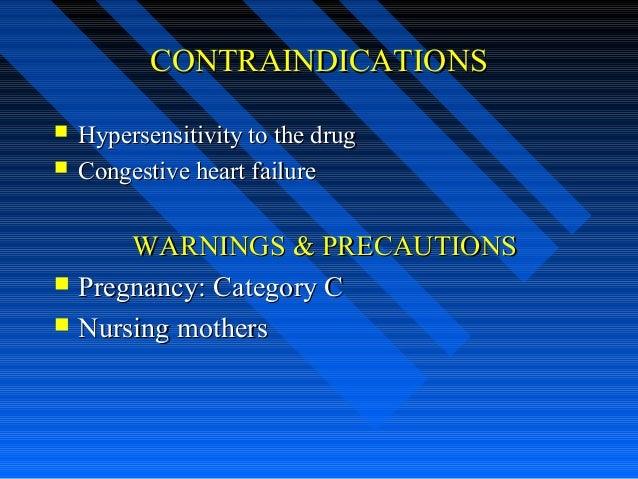 CONTRAINDICATIONSCONTRAINDICATIONS  Hypersensitivity to the drugHypersensitivity to the drug  Congestive heart failureCo...