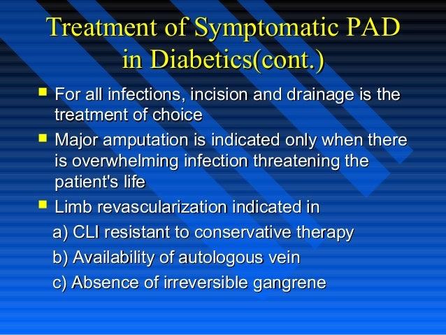 Treatment of Symptomatic PADTreatment of Symptomatic PAD in Diabetics(cont.)in Diabetics(cont.)  For all infections, inci...