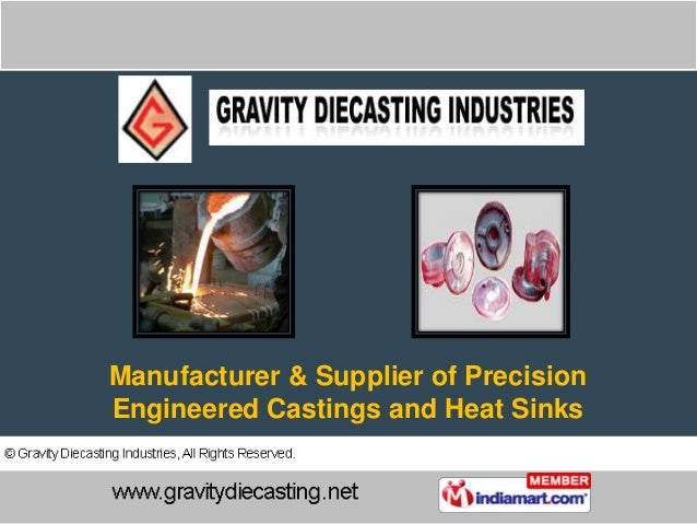 Manufacturer & Supplier of PrecisionEngineered Castings and Heat Sinks