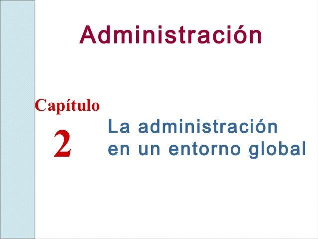 AdministraciónCapítulo           La administración  2        en un entorno global