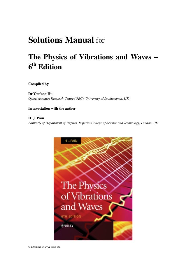 physics of vibration and waves solutions pain vibrations and waves french solutions manual pdf vibrations and waves george c king solutions manual pdf