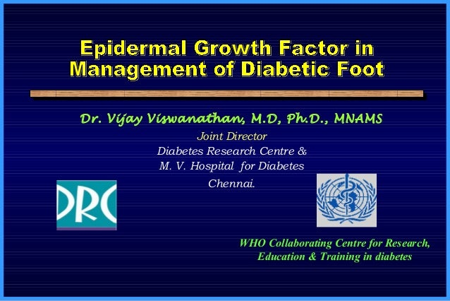 Dr. Vijay Viswanathan, M.D, Ph.D., MNAMS Joint Director Diabetes Research Centre & M. V. Hospital for Diabetes Chennai. WH...