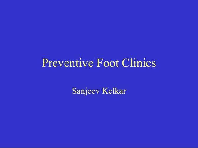 Preventive Foot Clinics Sanjeev Kelkar