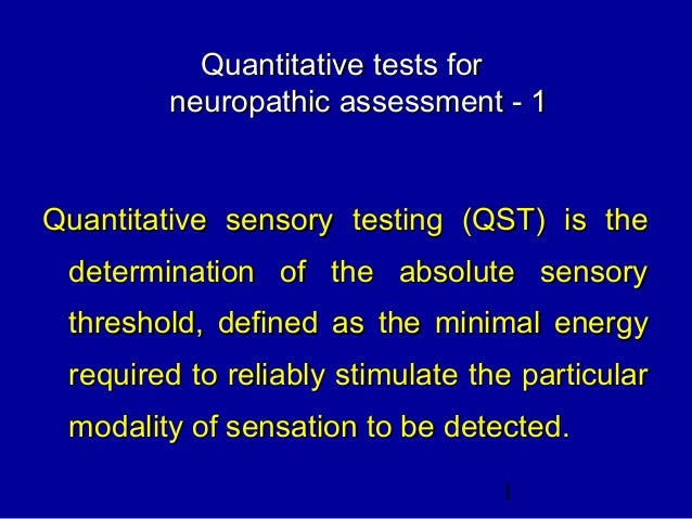 1 Quantitative tests forQuantitative tests for neuropathic assessment - 1neuropathic assessment - 1 Quantitative sensory t...