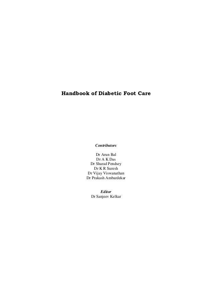 Handbook of Diabetic Foot Care Contributors Dr Arun Bal Dr A K Das Dr Sharad Pendsey Dr K R Suresh Dr Vijay Viswanathan Dr...