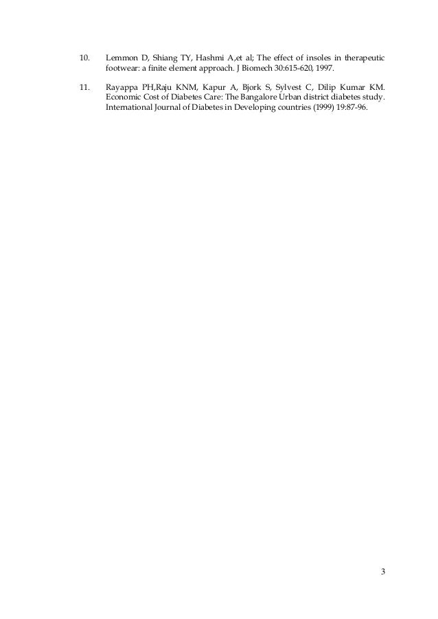 3 10. Lemmon D, Shiang TY, Hashmi A,et al; The effect of insoles in therapeutic footwear: a finite element approach. J Bio...