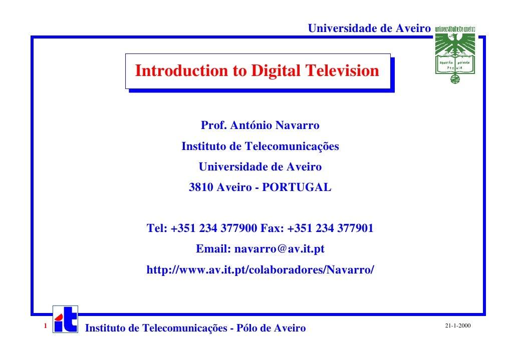Universidade de Aveiro              Introduction to Digital Television               Introduction to Digital Television   ...