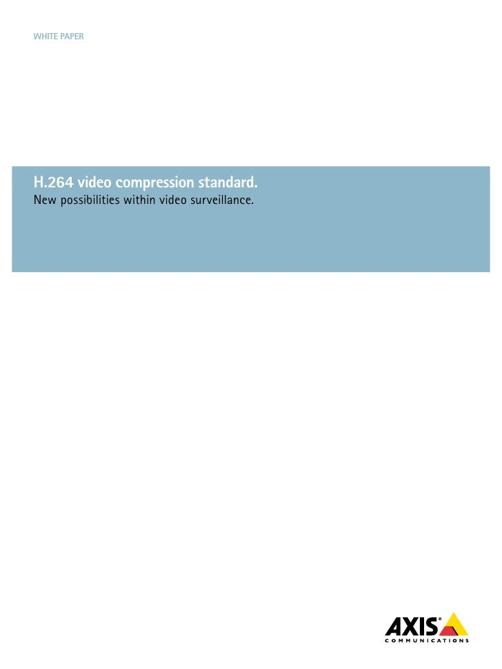 White paperH.264 video compression standard.New possibilities within video surveillance.