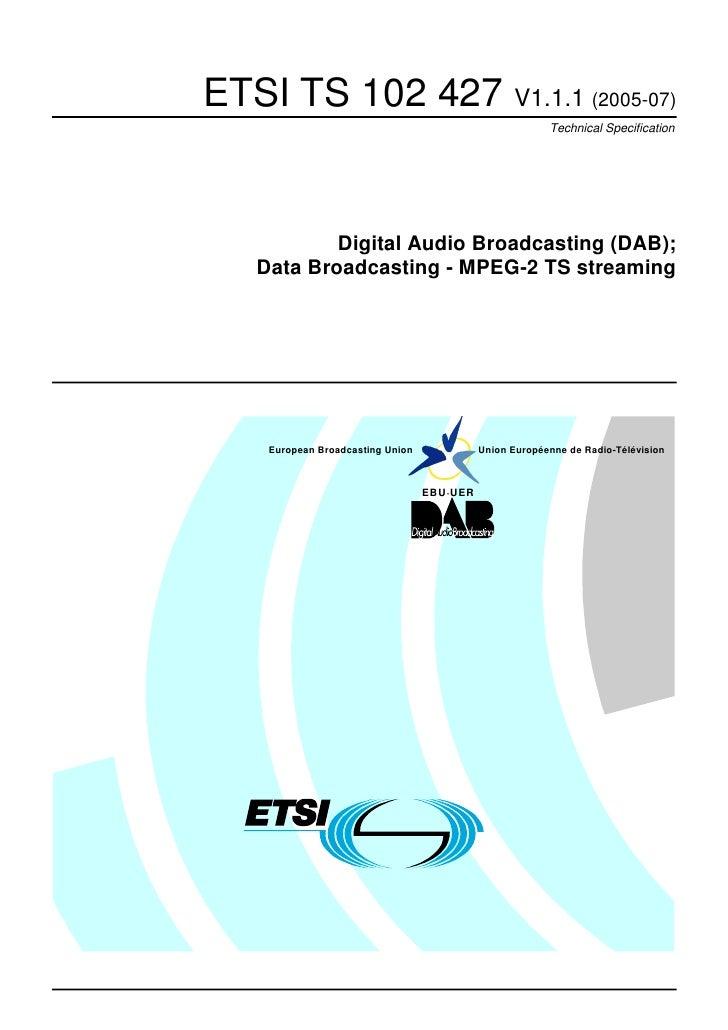 ETSI TS 102 427 V1.1.1 (2005-07)                                                         Technical Specification          ...