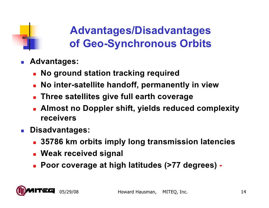 Advantages/Disadvantages           of Geo-Synchronous OrbitsAdvantages:   No ground station tracking required   No inter-s...