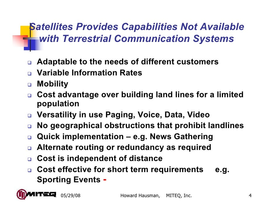 Satellites Provides Capabilities Not Available  with Terrestrial Communication Systems Adaptable to the needs of different...