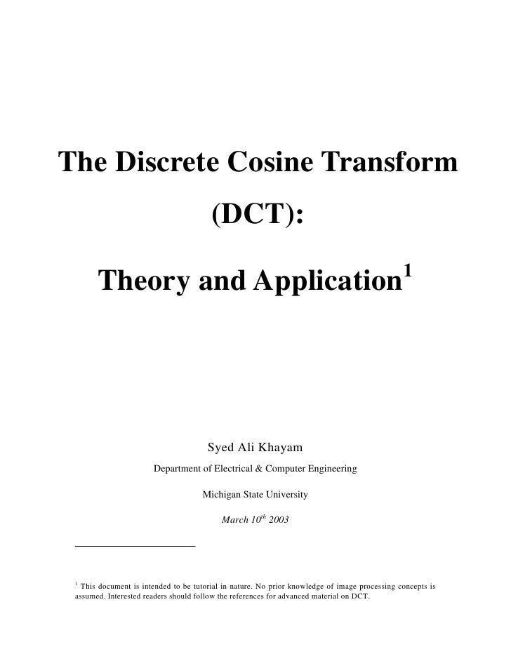 The Discrete Cosine Transform                                        (DCT):                                               ...