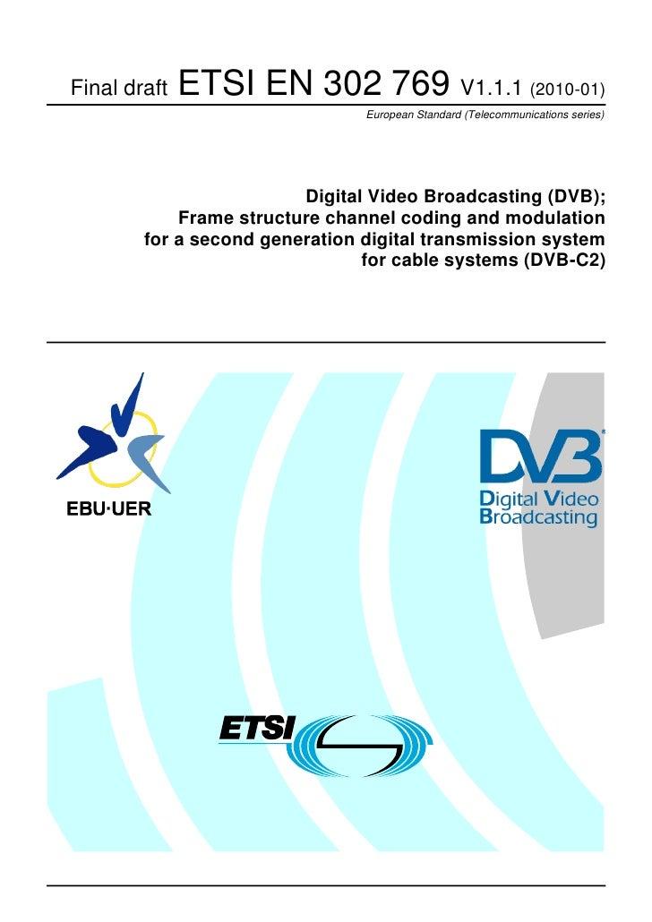 Final draft   ETSI EN 302 769 V1.1.1 (2010-01)                                European Standard (Telecommunications series...