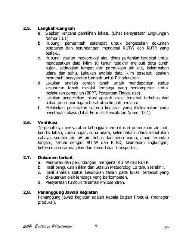 SOP Budidaya Philodendron S.O 2.5. Langkah-Langkah a. Siapkan rencana pemilihan lokasi. (Lihat Persyaratan Lingkungan Nomo...