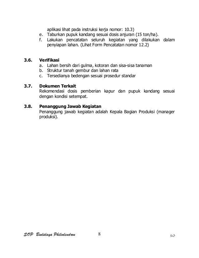 SOP Budidaya Philodendron S.O aplikasi lihat pada instruksi kerja nomor: 10.3) e. Taburkan pupuk kandang sesuai dosis anju...