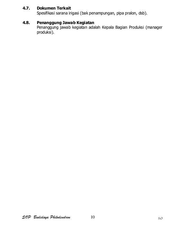 SOP Budidaya Philodendron S.O 4.7. Dokumen Terkait Spesifikasi sarana irigasi (bak penampungan, pipa pralon, dsb). 4.8. Pe...