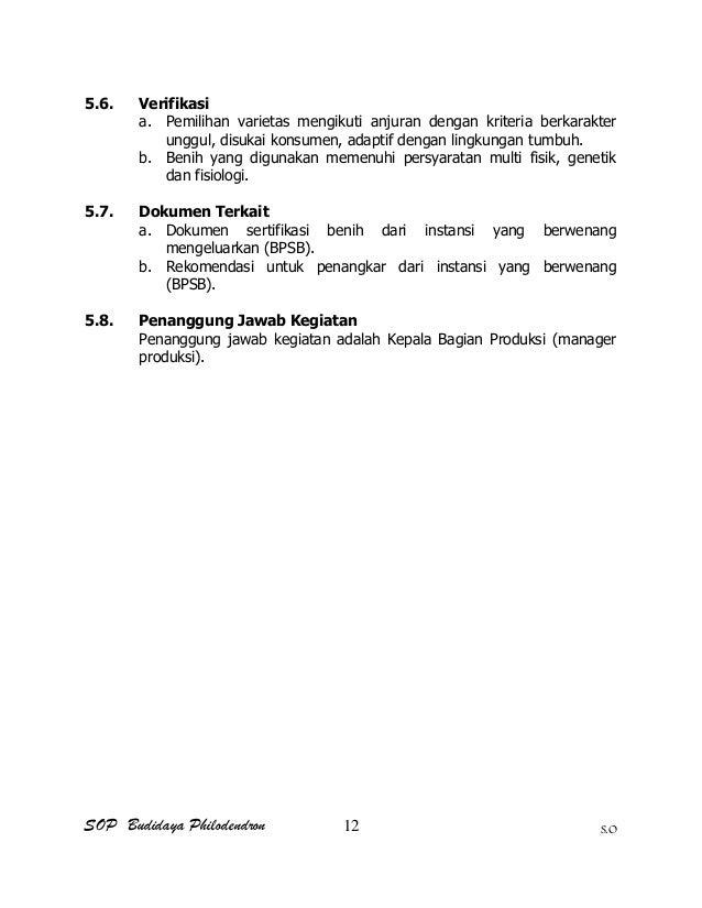 SOP Budidaya Philodendron S.O 5.6. Verifikasi a. Pemilihan varietas mengikuti anjuran dengan kriteria berkarakter unggul, ...