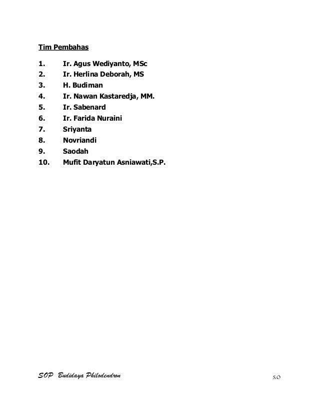 SOP Budidaya Philodendron S.O Tim Pembahas 1. Ir. Agus Wediyanto, MSc 2. Ir. Herlina Deborah, MS 3. H. Budiman 4. Ir. Nawa...