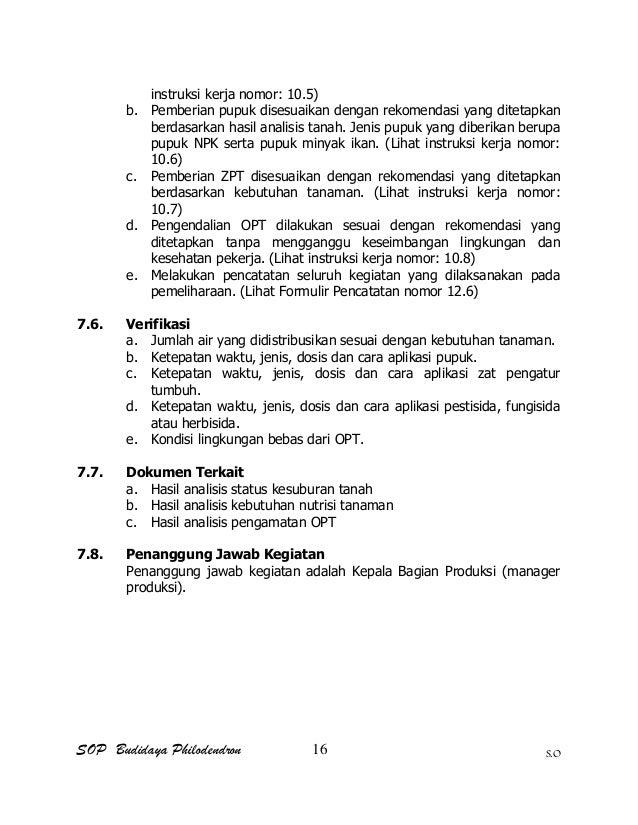 SOP Budidaya Philodendron S.O instruksi kerja nomor: 10.5) b. Pemberian pupuk disesuaikan dengan rekomendasi yang ditetapk...