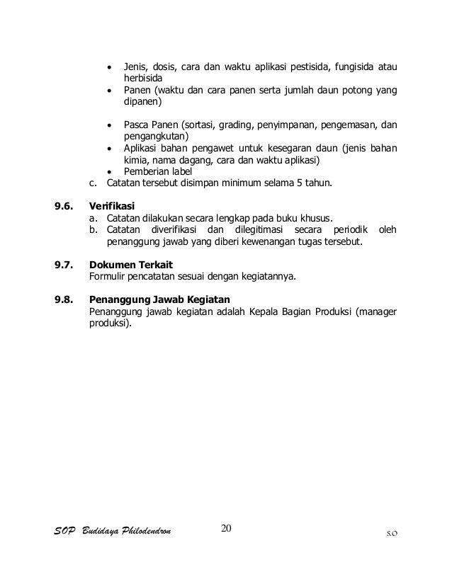 SOP Budidaya Philodendron S.O  Jenis, dosis, cara dan waktu aplikasi pestisida, fungisida atau herbisida  Panen (waktu d...