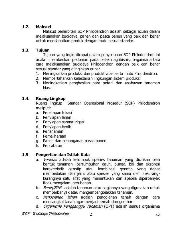 SOP Budidaya Philodendron S.O 1.2. Maksud Maksud penerbitan SOP Philodendron adalah sebagai acuan dalam melaksanakan budid...