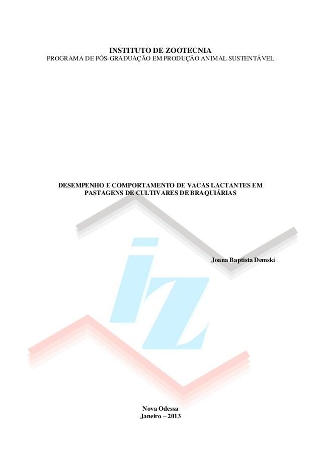 INSTITUTO DE ZOOTECNIA PROGRAMA DE PÓS-GRADUAÇÃO EM PRODUÇÃO ANIMAL SUSTENTÁVEL DESEMPENHO E COMPORTAMENTO DE VACAS LACTAN...