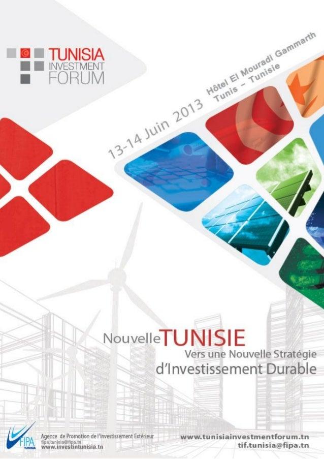 INVITATIONTunisia Investment Forum «TIF», lancé par FIPA-Tunisia en juin 2011 pour donner un nouveau souffle auForum de Ca...