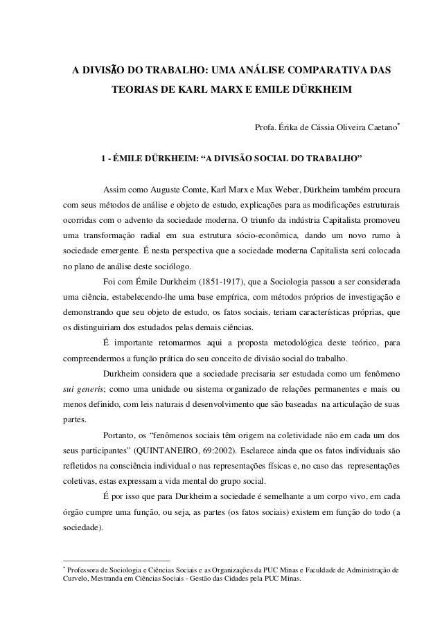 A DIVISÃO DO TRABALHO: UMA ANÁLISE COMPARATIVA DAS TEORIAS DE KARL MARX E EMILE DÜRKHEIM Profa. Érika de Cássia Oliveira C...