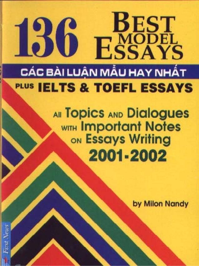 bai essay hay Thực ra, viết luận tiếng anh (english essay)  bạn sẽ bỏ mất rất nhiều ý tưởng hay, và bài luận sẽ kém phần phong phú.