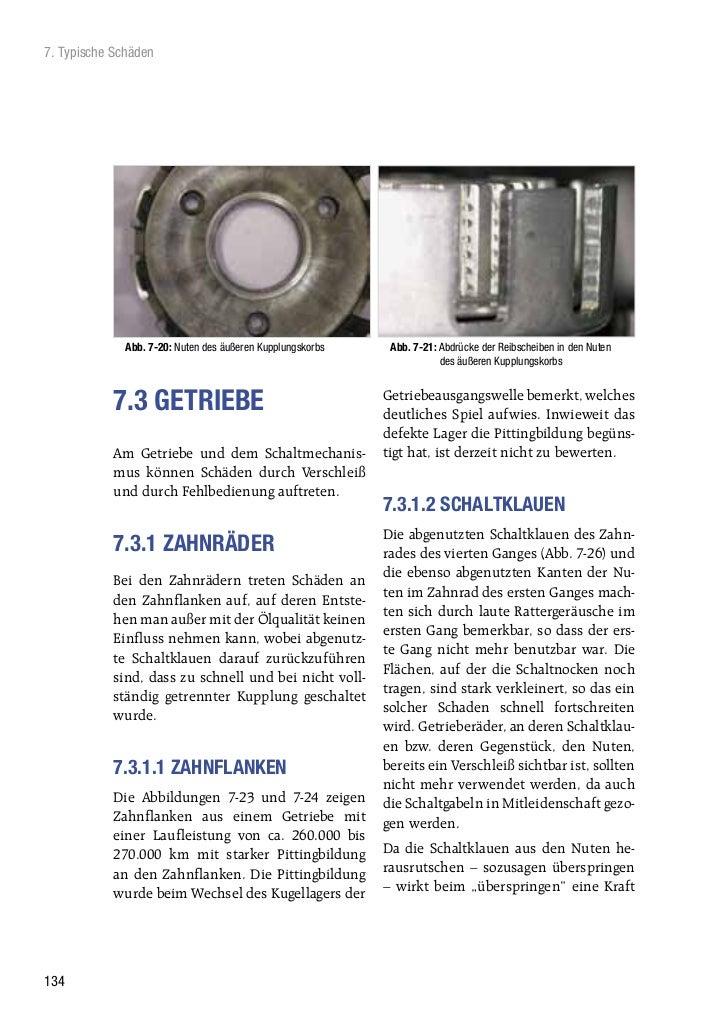7. Typische Schäden              Abb. 7-20: Nuten des äußeren Kupplungskorbs    Abb. 7-21: Abdrücke der Reibscheiben in de...