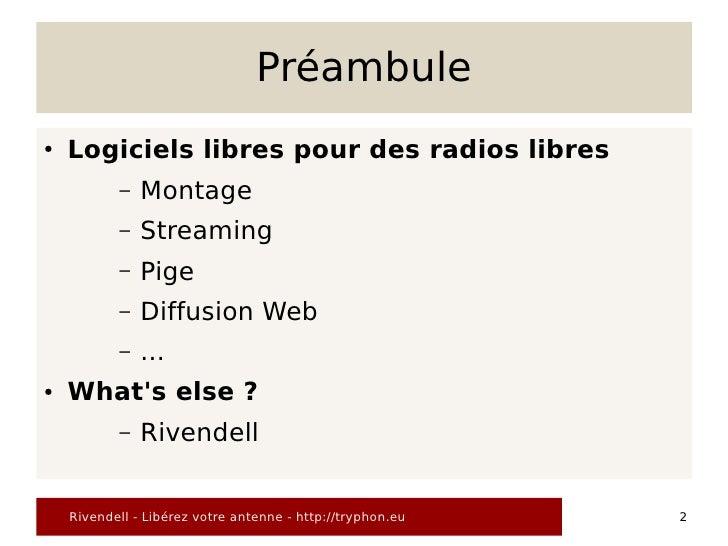 Préambule ●   Logiciels libres pour des radios libres            –   Montage            –   Streaming            –   Pige ...