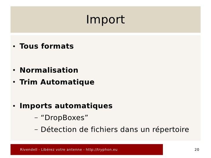 """Import  ●   Tous formats  ●   Normalisation ●   Trim Automatique  ●   Imports automatiques            –   """"DropBoxes""""     ..."""