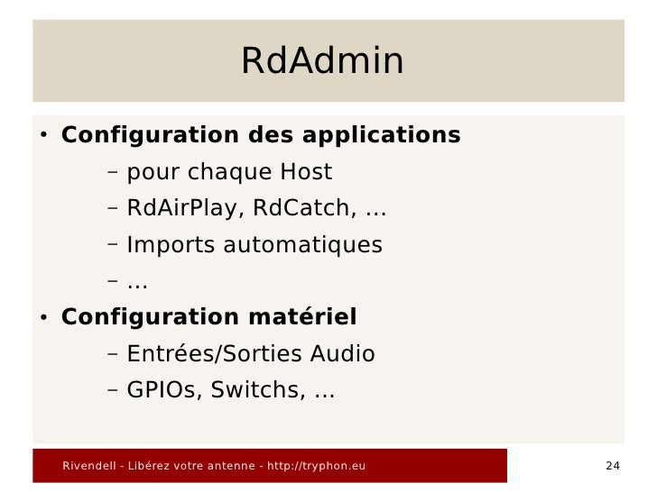 RdAdmin ●   Configuration des applications            –   pour chaque Host            –   RdAirPlay, RdCatch, …           ...