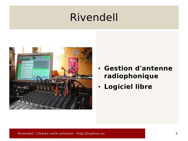 Rivendell                                                    ●   Gestion d'antenne                                        ...