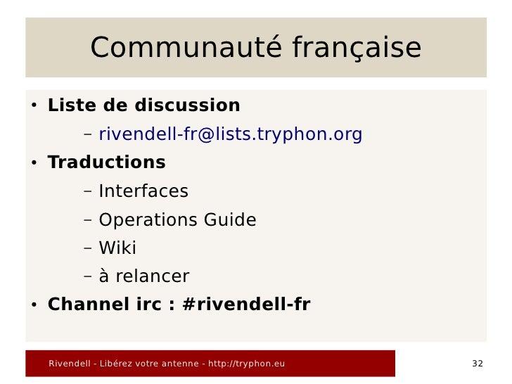 Communauté française ●   Liste de discussion            –   rivendell-fr@lists.tryphon.org ●   Traductions            –   ...