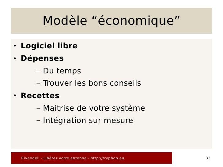 """Modèle """"économique"""" ●   Logiciel libre ●   Dépenses            –   Du temps            –   Trouver les bons conseils ●   R..."""