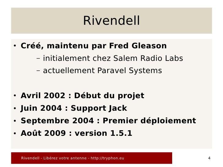 Rivendell ●   Créé, maintenu par Fred Gleason            –   initialement chez Salem Radio Labs            –   actuellemen...