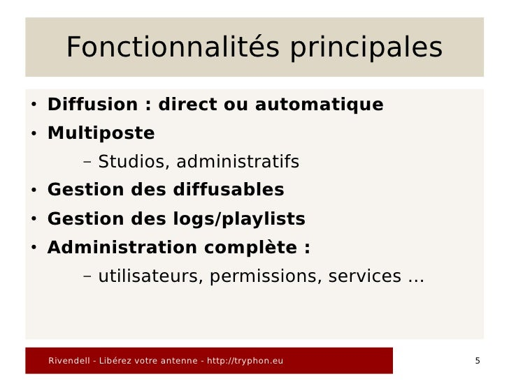 Fonctionnalités principales ●   Diffusion : direct ou automatique ●   Multiposte            –   Studios, administratifs ● ...