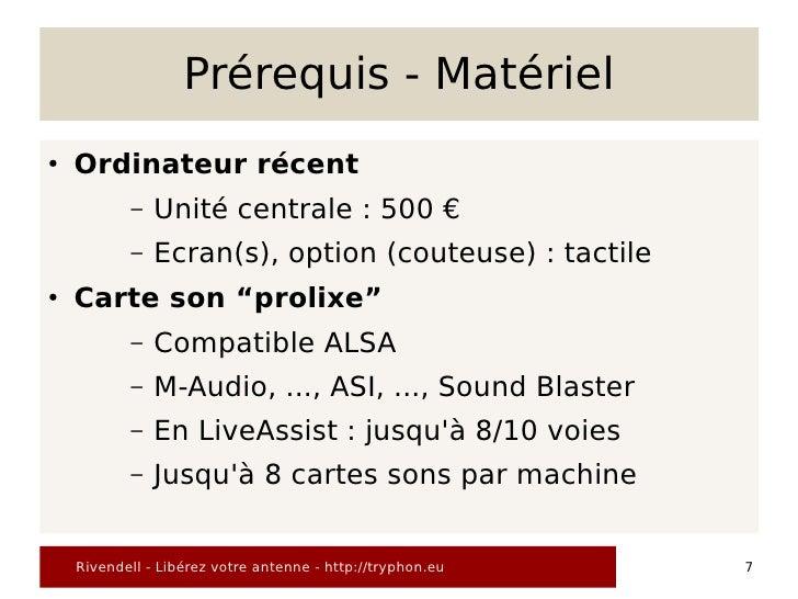 Prérequis - Matériel ●   Ordinateur récent            –   Unité centrale : 500 €            –   Ecran(s), option (couteuse...