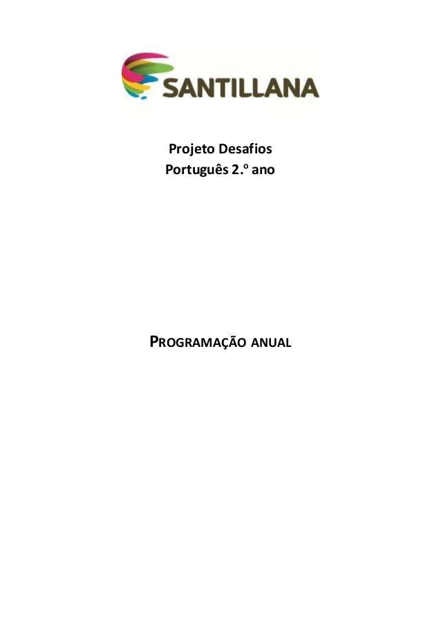 Projeto Desafios Português 2.o ano PROGRAMAÇÃO ANUAL