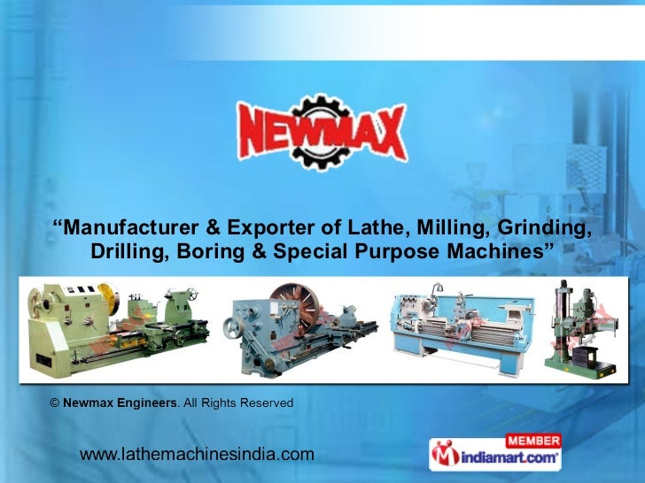 """"""" Manufacturer & Exporter of Lathe, Milling, Grinding, Drilling, Boring & Special Purpose Machines"""""""
