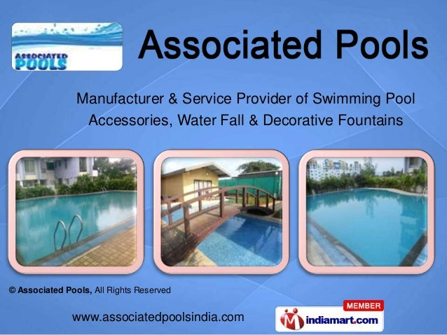 Manufacturer & Service Provider of Swimming Pool                 Accessories, Water Fall & Decorative Fountains© Associate...