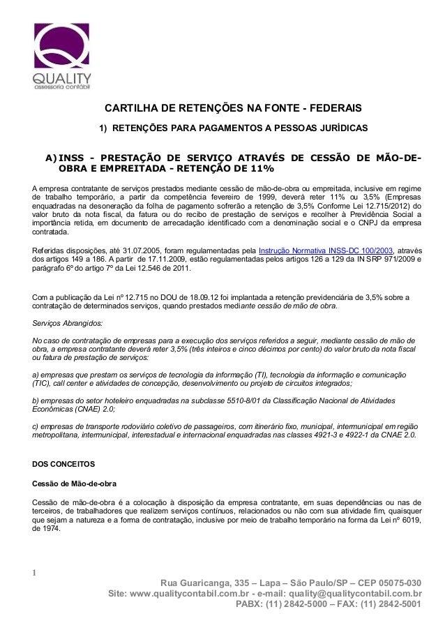 CARTILHA DE RETENÇÕES NA FONTE - FEDERAIS 1) RETENÇÕES PARA PAGAMENTOS A PESSOAS JURÍDICAS A) INSS - PRESTAÇÃO DE SERVIÇO ...