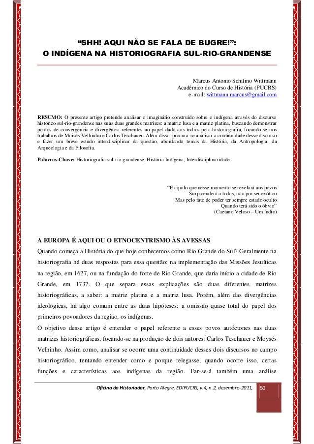 """Oficina do Historiador, Porto Alegre, EDIPUCRS, v.4, n.2, dezembro-2011,  50  """"SHH! AQUI NÃO SE FALA DE BUGRE!"""":  O INDÍGE..."""