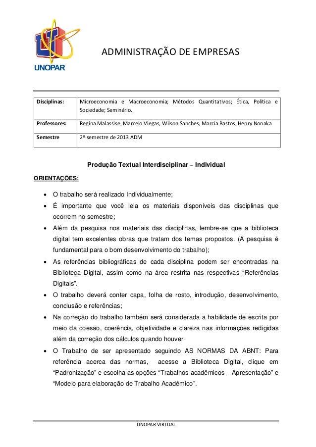UNOPAR VIRTUAL ADMINISTRAÇÃO DE EMPRESAS Disciplinas: Microeconomia e Macroeconomia; Métodos Quantitativos; Ética, Polític...