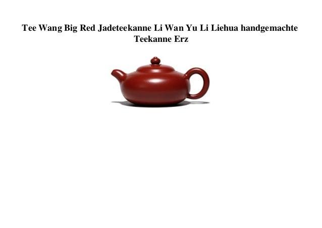 Tee Wang Big Red Jadeteekanne Li Wan Yu Li Liehua handgemachte Teekanne Erz