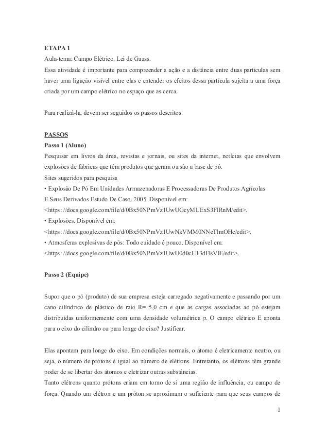 ETAPA 1 Aula-tema: Campo Elétrico. Lei de Gauss. Essa atividade é importante para compreender a ação e a distância entre d...